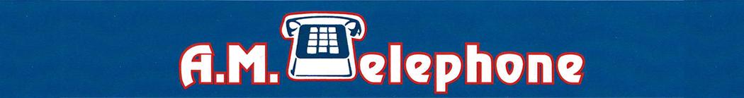 A.M. Telephone